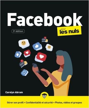 Facebook pour les Nuls, grand format, 3 éd.