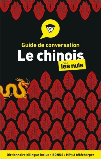 Guide de conversation Chinois pour les Nuls, 4e édition