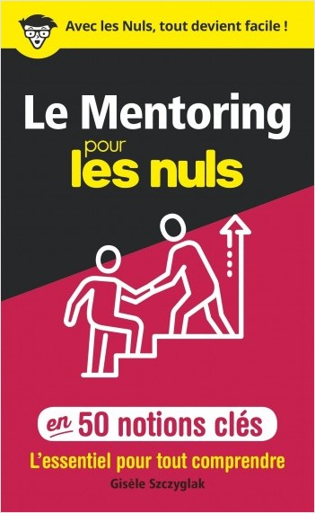 Le Mentoring pour les Nuls en 50 notions clés