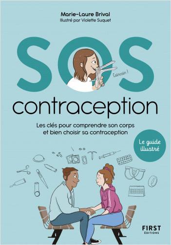 SOS contraception - Les clés pour comprendre son corps et bien choisir sa contraception - le guide illustré