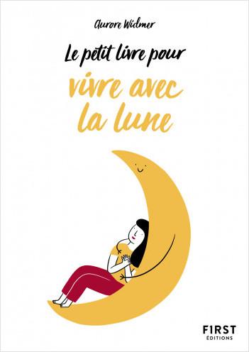Le Petit Livre pour bien vivre avec la Lune