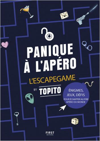 Panique à l'apéro : l'Escape Game by Topito : un cahier de jeux et d'énigmes pour vous amuser en vacances... ou au bureau !