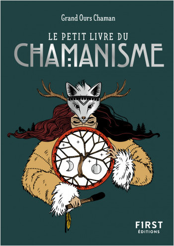 Le Petit Livre du chamanisme