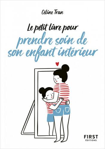 Le Petit Livre pour prendre soin de son enfant intérieur