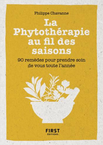 Petit Livre de la phytothérapie au fil des saisons - 60 remèdes pour prendre soin de vous à chaque saison