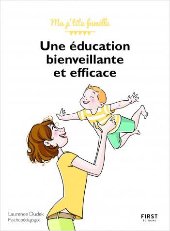 Une éducation bienveillante et efficace ! Collection Ma p'tite famille