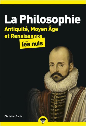 La Philosophie pour les Nuls - Antiquité, Moyen Âge et Renaissance Tome 1 poche, 2e éd.