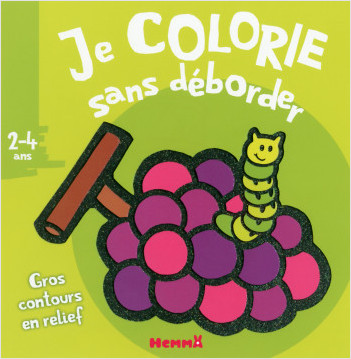 Je colorie sans déborder (2-4 ans) (Raisins) T4A