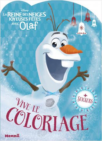 Disney La Reine des Neiges - Joyeuses Fêtes avec Olaf - Vive le coloriage !