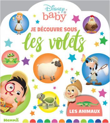 Disney Baby - Je découvre sous les volets - Les animaux - Livre à volet - Dès 2 ans