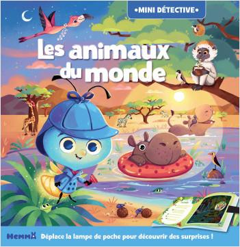 Mini détective – Les animaux du monde – Cherche et trouve avec lampe magique – dès 5 ans