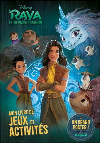 Disney Raya et le Dernier Dragon – Mon livre de jeux et activités + poster – Livre de jeux et activités avec un poster – Dès 5 ans