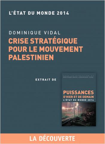 Chapitre Etat du monde 2014. Crise stratégique pour le mouvement palestinien