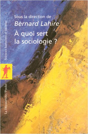 À quoi sert la sociologie ?