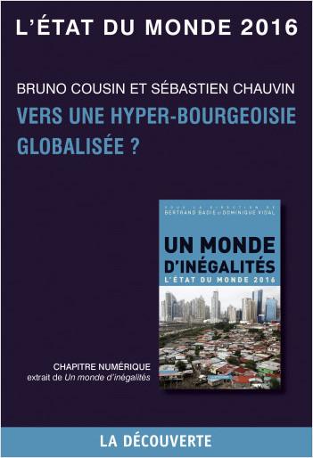 Chapitre L'état du monde 2016 - Vers une hyper-bourgeoisie globalisée ?