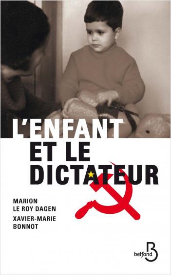 L'enfant et le dictateur de Marion Le Roy Dagen et Xavier-Marie Bonnot