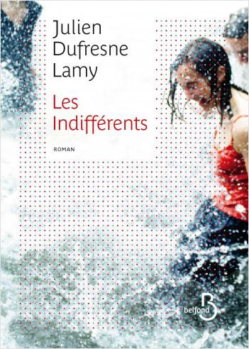 Les indifférents de Julien Dufresne-Lamy