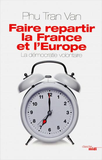 Faire repartir la France et l'Europe