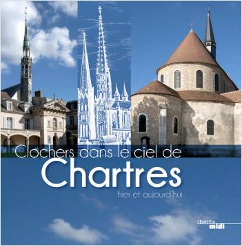 Clochers dans le ciel de Chartres