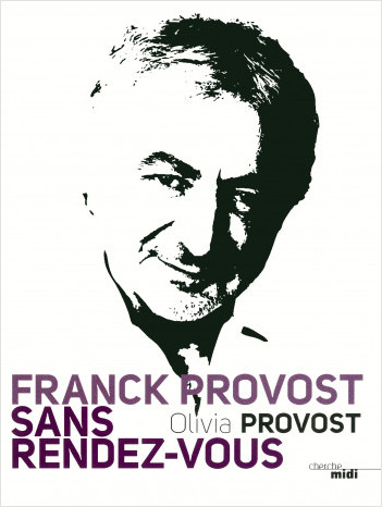 Franck Provost sans rendez-vous