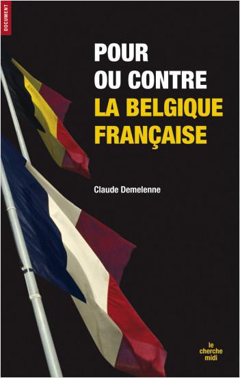 Pour ou contre la belgique française