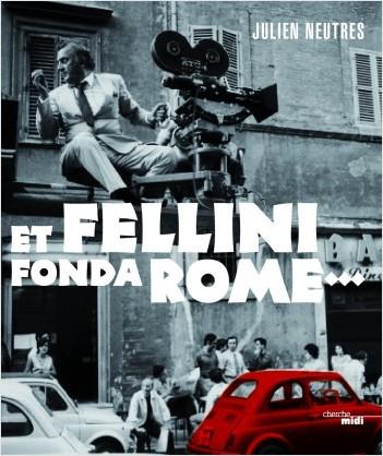 Et Fellini fonda Rome...