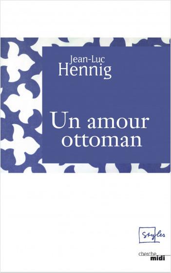 Un Amour Ottoman