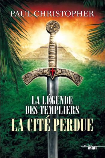 La Légende des Templiers - La Cité perdue
