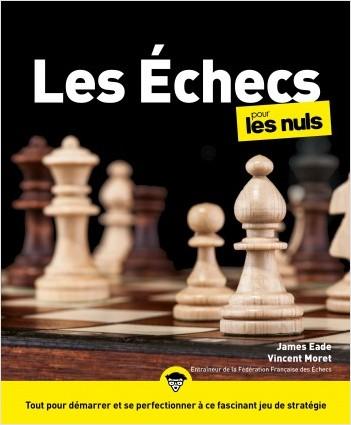 Les Échecs - 2e edition Pour les nuls