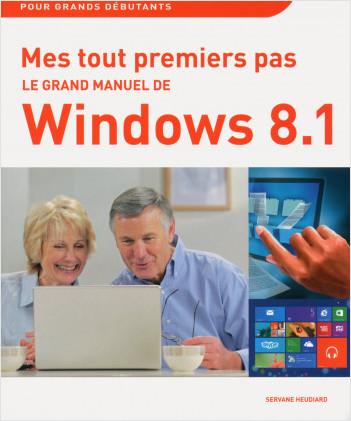 Mes tout premiers pas - Le grand manuel de Windows 8.1