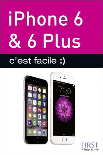 iPhone 6 et 6 Plus c'est facile