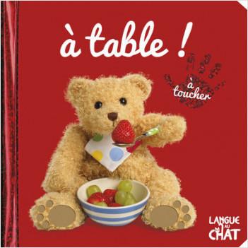 Bébé touche-à-tout - A Table ! - Imagier photo avec matières à toucher - Manger - Dès 12 mois