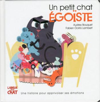 Un petit chat égoïste - Les émotions de Petit Chat