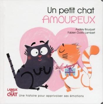 Un petit chat amoureux - Les émotions de Petit Chat
