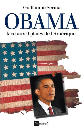 Obama - Face aux 9 plaies de l'Amérique