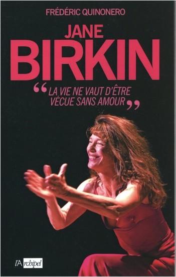 Jane Birkin - « La vie ne vaut d'être vécue sans amour »