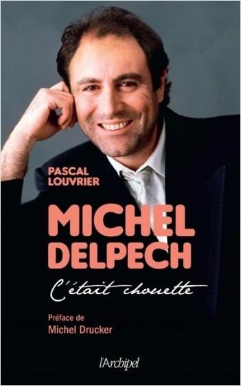 Michel Delpech - C'était chouette...