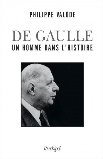 De Gaulle, un homme dans l'Histoire