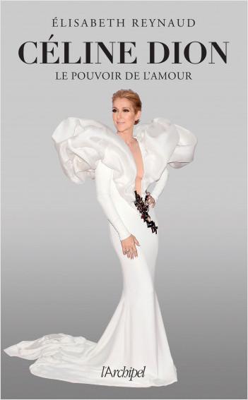 Céline  Dion, le pouvoir de l'amour
