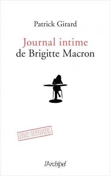Le journal intime de Brigitte Macron - 2017-2020