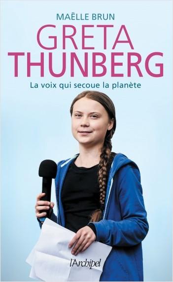 Greta Thunberg, la voix qui secoue la planète