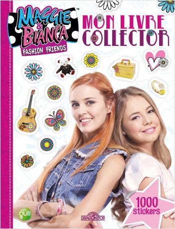 Maggie & Bianca - Mon livre Collector 1 000 stickers