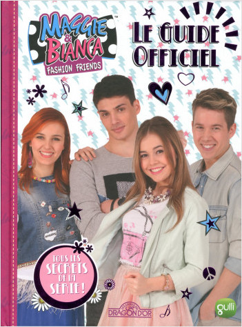 Maggie & Bianca - Le Guide officiel