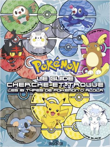 Pokémon - Le Guide cherche-et-trouve - Les 18 types de Pokémon d'Alola
