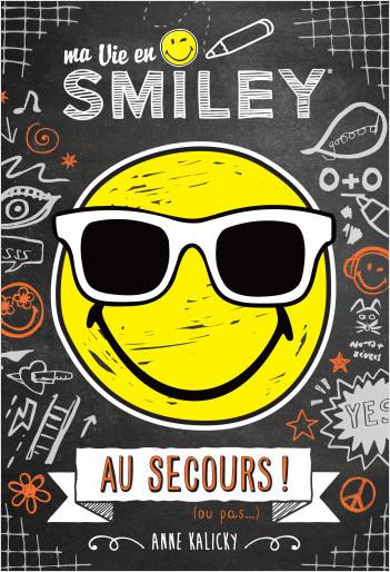 Ma Vie en Smiley - Au secours !