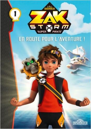 Zak Storm - Tome 1 - En route pour l'aventure !