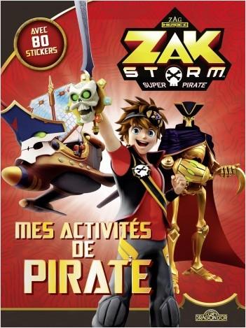 Zak Storm - Mes activités de pirate
