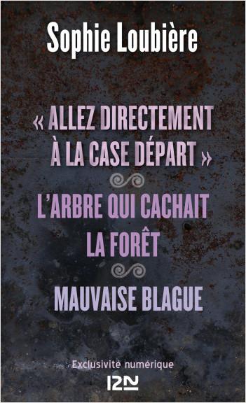 """""""Allez directement à la case Départ"""" suivi de L'arbre qui cachait la forêt et Mauvaise blague"""