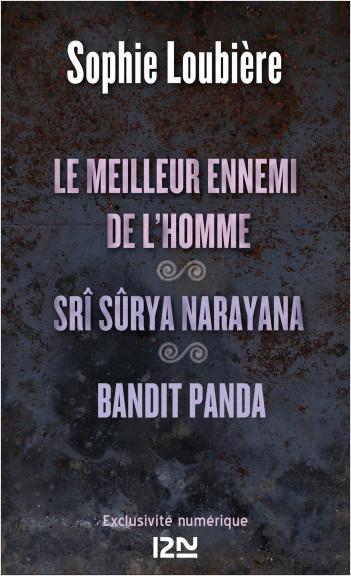 Le meilleur ennemi de l'homme suivi de Srî Sûrya Narayana et BANDIT PANDA