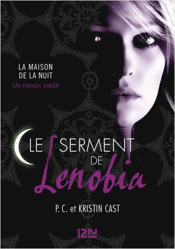 Le serment de Lenobia : inédit Maison de la Nuit